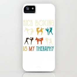 Kick Boxing is my theraphy - Martial Arts iPhone Case
