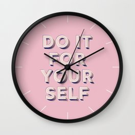 Do it for yourself - typography in pink Wall Clock