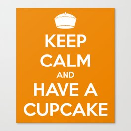 Keep Calm and Have A Cupcake Canvas Print