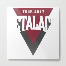 METALACHI TOUR Metal Print