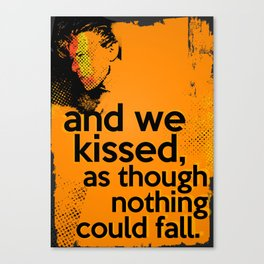 """""""And we kissed, as though nothing could fall"""" - David Bowie Canvas Print"""