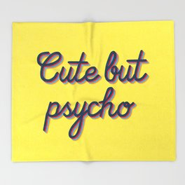 Cute but Psycho Throw Blanket