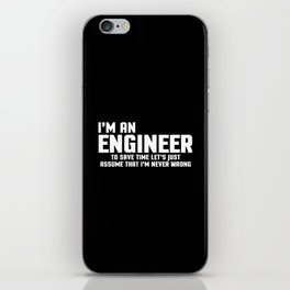 I'm An Engineer Funny Quote iPhone Skin