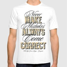 Never make mistakes, always come correct. White SMALL Mens Fitted Tee