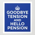 GOODBYE TENSION HELLO PENSION (Blue) by creativeangel