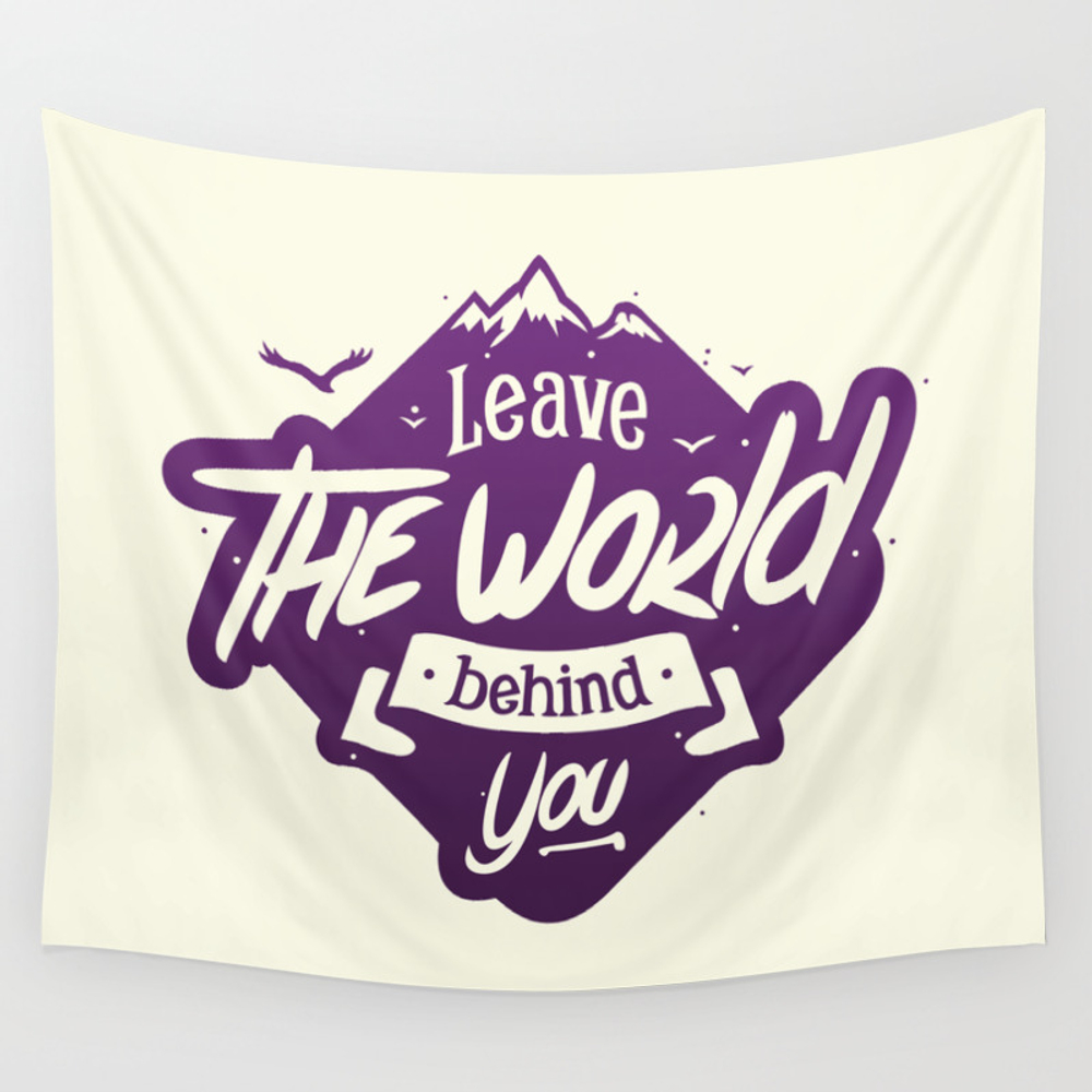 Leave The World Behind You Wall Tapestry by Vectoryourself TPS7143424