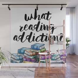 What reading addiction? Wall Mural