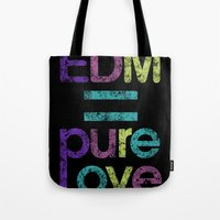 edm Tote Bags featuring EDM = Pure Love by DropBass