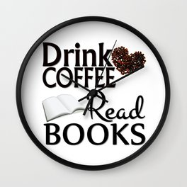 Drink Coffee Read Books Wall Clock