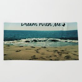 Dream With Me Beach Towel