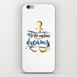 Be the captain of your dreams iPhone Skin