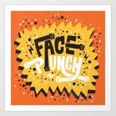 FACE PUNCH Art Print