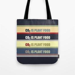 Carbon Dioxide Is Plant Food Tote Bag