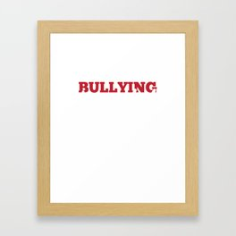 No More Bullying In Our School Anti-Bully Framed Art Print