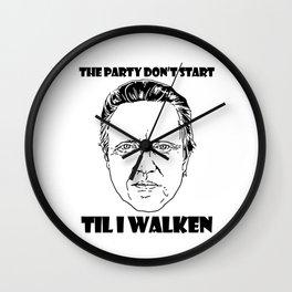 The Party Don't Start Til I Walken Wall Clock