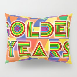 Golden Years Pillow Sham