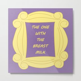 the One With the Breast Milk - Season 2 Episode 2 - Friends - Sitcom TV Show Metal Print