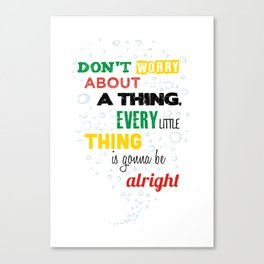 Don't Worry about a Thing Canvas Print