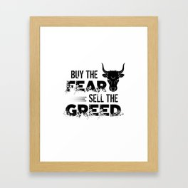 Buy The Fear, Sell The Greed Trader Framed Art Print