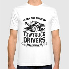 God Created Tow Truck Drivers T-shirt