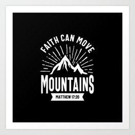 Christian Gift - Faith Can Move Mountains Art Print