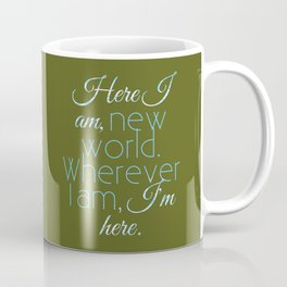 Here I Am, New World Coffee Mug