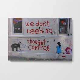 We Don't Need No Thought Control  Metal Print