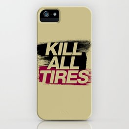 Kill All Tires v5 HQvector iPhone Case