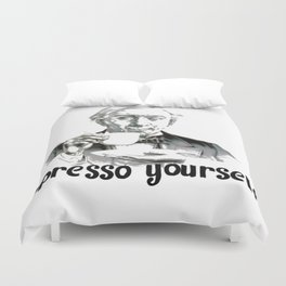 Espresso yourself! Duvet Cover