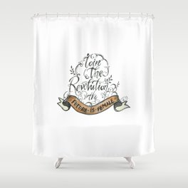 Join the Revolution- The Future is Female Shower Curtain