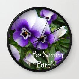 Be saucy, bitch! Wall Clock