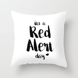 Funny PMS Cramps Unisex Shirt It's a Red Alert Day Throw Pillow
