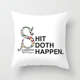 Shit Doth Happen: 20 Something Shakespeare Throw Pillow