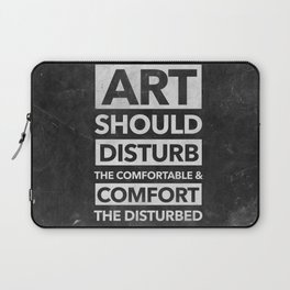 Art should disturb the comfortable & comfort the disturbed - White on Black Laptop Sleeve