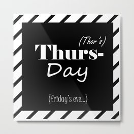 Thursday Metal Print