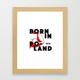 Born In Poland, power edition Framed Art Print