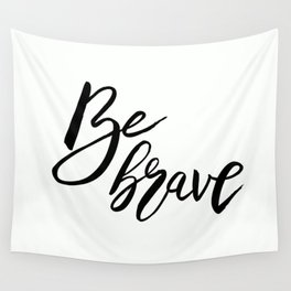 Be Brave, Inspirational Word Art Wall Tapestry