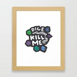 Dice Don't Kill Me Now - Ocean Framed Art Print