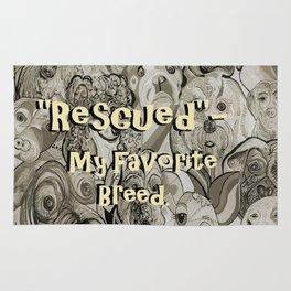 Rescued - My Favorite Breed Rug