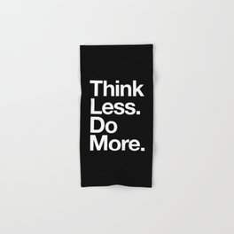Think Less Do More Inspirational Wall Art black and white typography poster design home wall decor Hand & Bath Towel