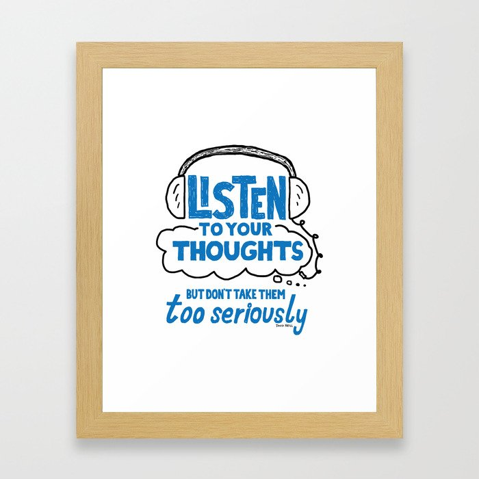 Listen To Your Thoughts Framed Art Print