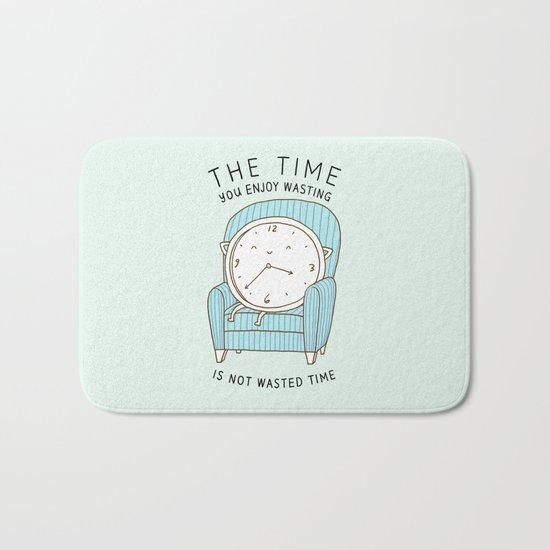 The Time You Enjoy Wasting Bath Mat
