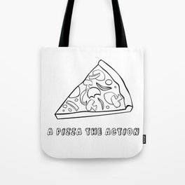 A Pizza The Action Tote Bag