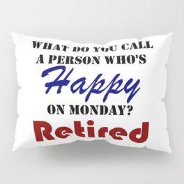 Retired On Monday Funny Retirement Retire Burn Pillow Sham