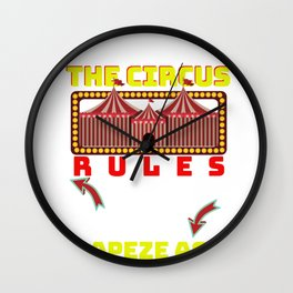 Circus Lover The Circus Rules I Only Go For The Trapeze Acts Wall Clock