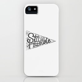 Stay Humble - White iPhone Case