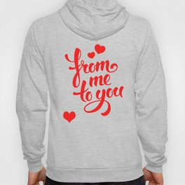 From me to you valentine love quote Hoody
