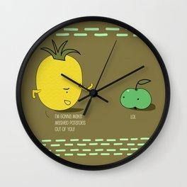 I'm gonna make mashed potatoes out of you! Wall Clock