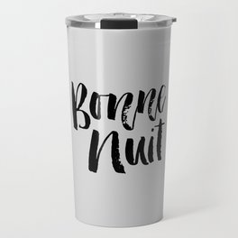 Bonne Nuit Bedroom Wall Decor in black and gray typography inspirational motivational home decor Travel Mug