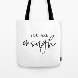 YOU ARE ENOUGH by Dear Lily Mae Tote Bag